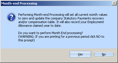 performing month end processing will set all current months values to zero and update the company statutory payments recovery and/or compensation table it will also record your employment allowance claimed to date do you want to perform month end processing