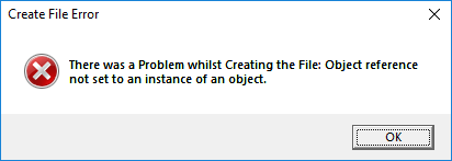 create file error there was problem whilst creating file object reference not set instance object