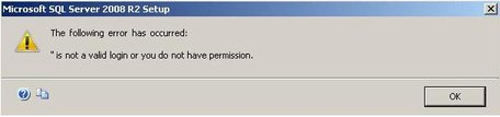 SQL 2008 R2 install error: is not a valid login,  you do not have permission