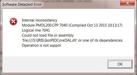 IsolPIOCoreDal.Dll errror When accessing IRIS, internal consistency error, logical line 7041, could not load assembly, software detected error