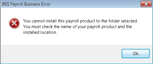 You cannot install this product to the folder selected. You must check the name of your payroll product and the installed location