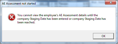 You cannot view the employee's AE Assessment details until the company staging date has been entered or company staging date has been reached